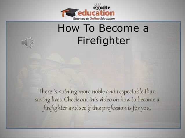 How To Become a Firefighter There is nothing more noble and respectable than saving lives. Check out this video on how to ...