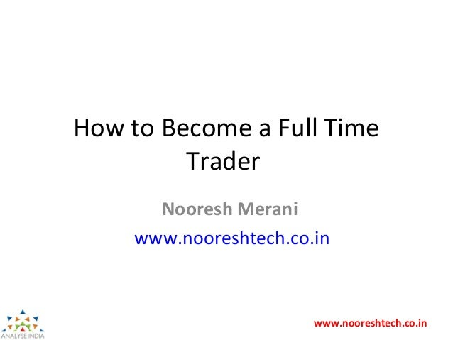 So you want to become a full-time trader