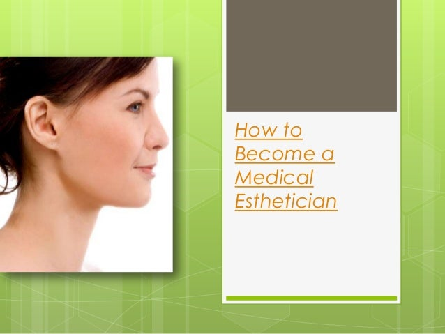 how to become medical esthetician canada