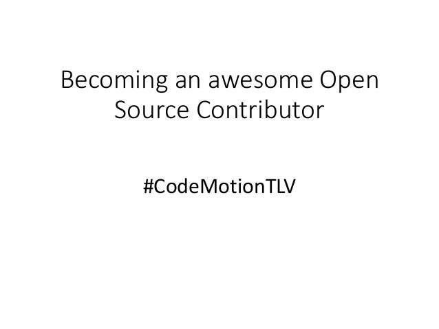 Becoming an awesome Open Source Contributor #CodeMotionTLV