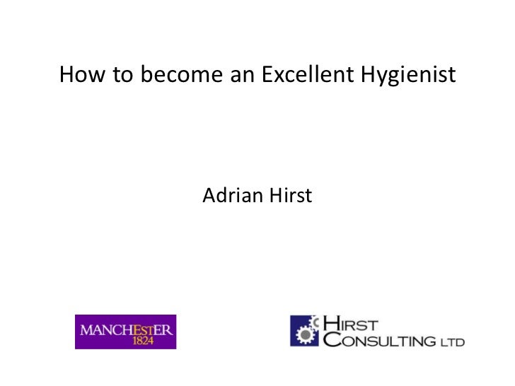How to become an Excellent Hygienist<br />Adrian Hirst<br />