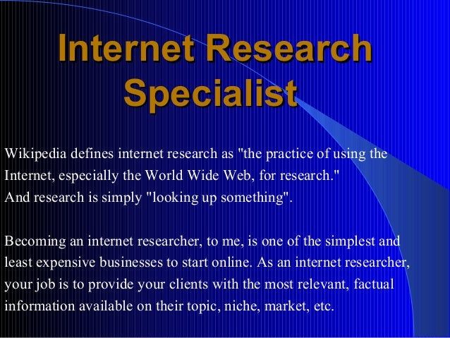 internet researchinternet research specialistspecialist - Web Researcher