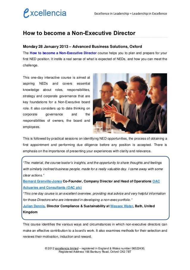 Excellence in Leadership = Leadership in ExcellenceHow to become a Non-Executive DirectorMonday 28 January 2013 – Advanced...