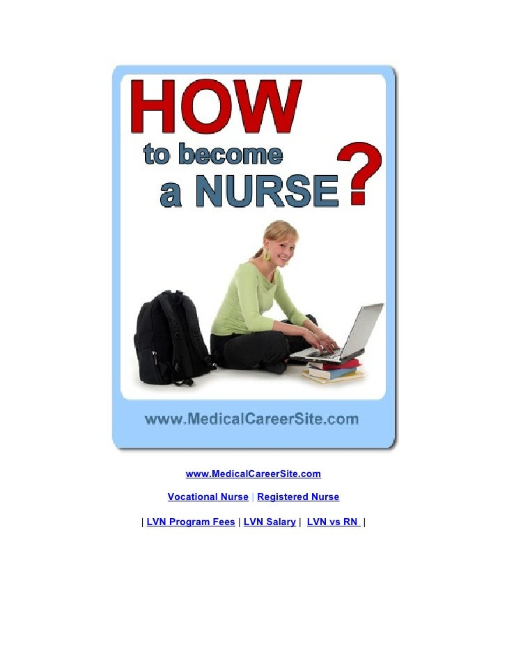www.MedicalCareerSite.com       Vocational Nurse | Registered Nurse  | LVN Program Fees | LVN Salary | LVN vs RN |