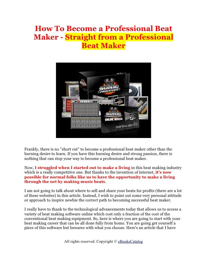 How To Become a Professional Beat      Maker - Straight from a Professional                  Beat Maker     Frankly, there...