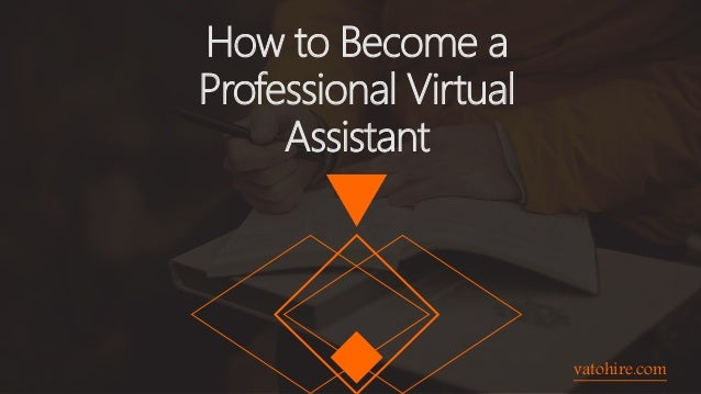 How to Become a Professional Virtual Assistant vatohire.com