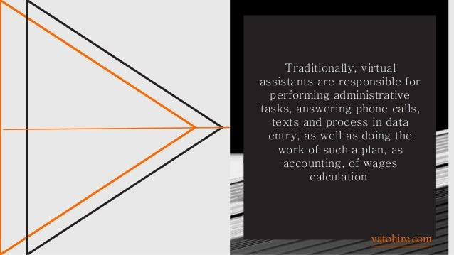 Traditionally, virtual assistants are responsible for performing administrative tasks, answering phone calls, texts and pr...
