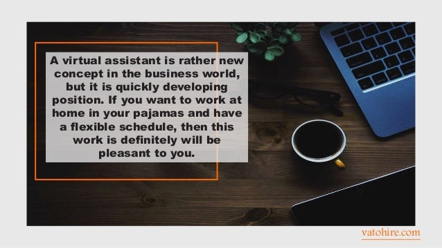 vatohire.com A virtual assistant is rather new concept in the business world, but it is quickly developing position. If yo...
