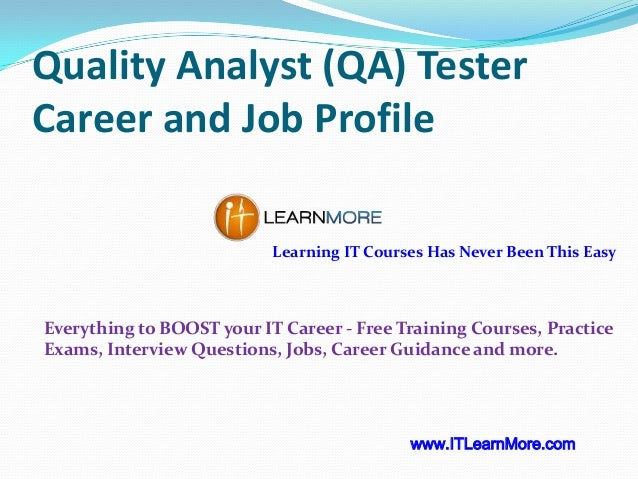 Quality Analyst (QA) Tester Career and Job Profile Learning IT Courses Has Never Been This Easy  Everything to BOOST your ...