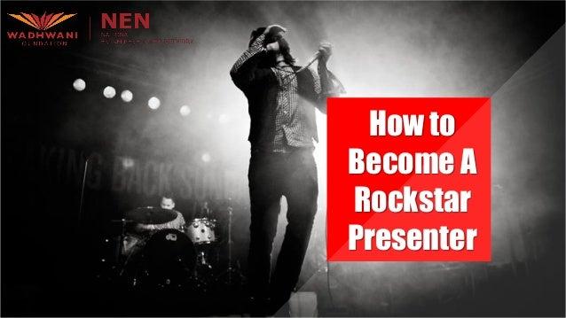 How to Become A Rockstar Presenter