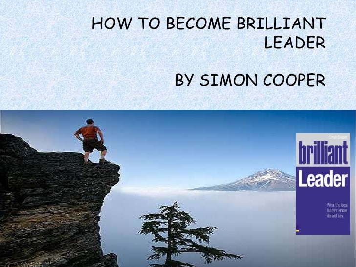 HOW TO BECOME BRILLIANT LEADERBY SIMON COOPER<br />