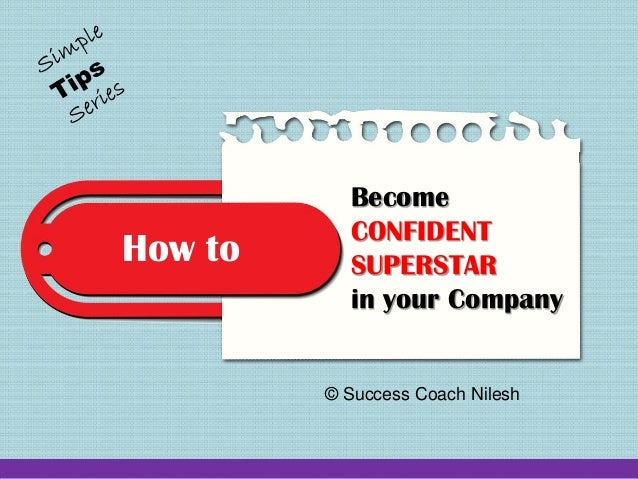 How to Become CONFIDENT SUPERSTAR in your Company  © Success Coach Nilesh