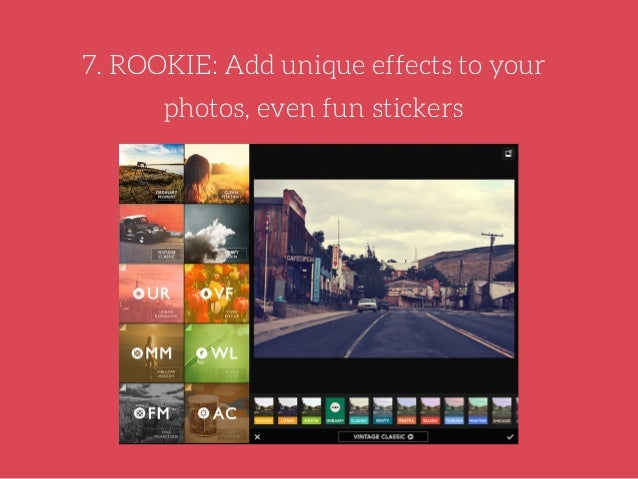 """Rookie allows you to add different filters based on a specific theme like """"Vintage Classic"""" or """"Clean Portrait"""", create di..."""