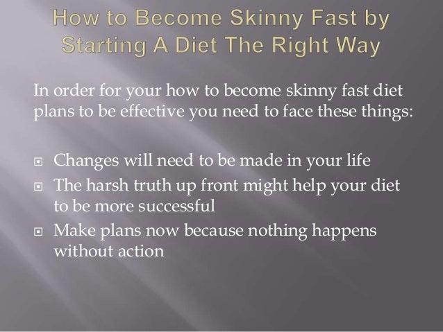 Be skinny fast
