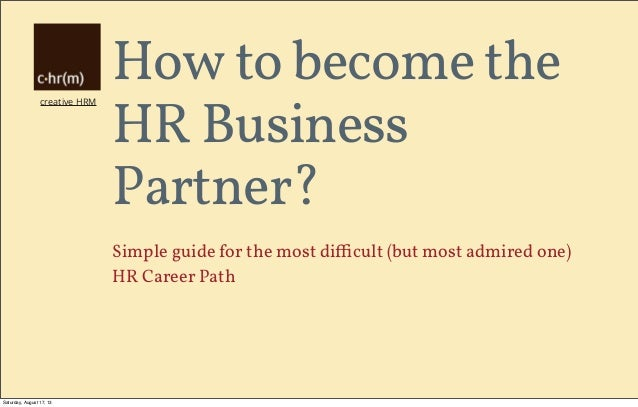 creative HRM How to become the HR Business Partner? Simple guide for the most difficult (but most admired one) HR Career Pat...