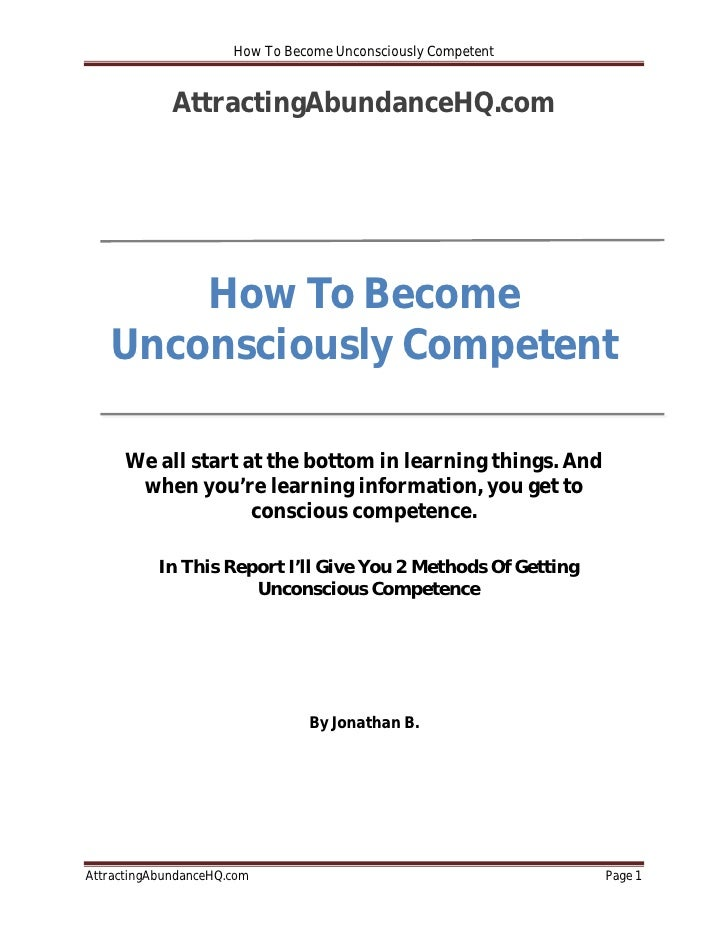 How To Become Unconsciously Competent             AttractingAbundanceHQ.com       How To Become   Unconsciously Competent ...