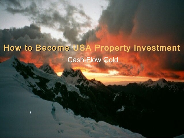 How to BecomeHow to Become USA Property investment Cash Flow Gold
