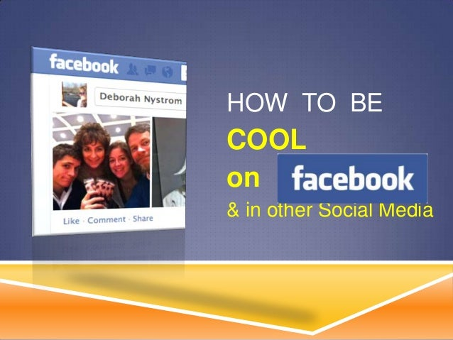 HOW TO BE COOL on & in other Social Media