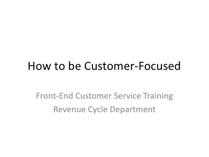 How to be Customer-Focused Front-End Customer Service Training     Revenue Cycle Department