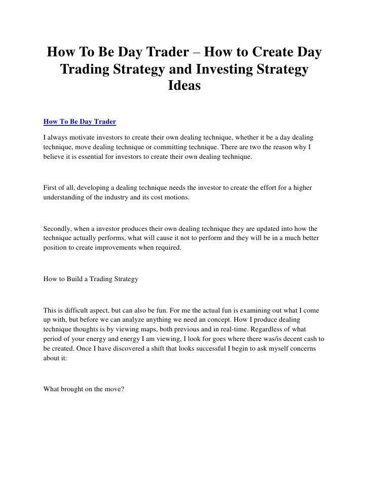 How To Be Day Trader – How to Create Day  Trading Strategy and Investing Strategy                   IdeasHow To Be Day Tra...