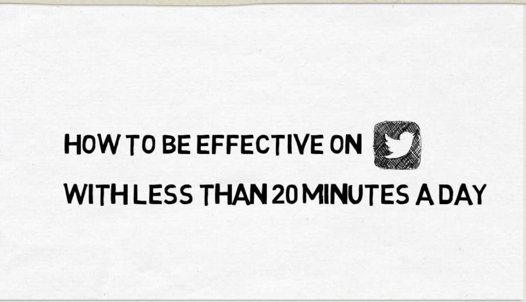 How to be effective on twitter with fewer than 20 minutes a day