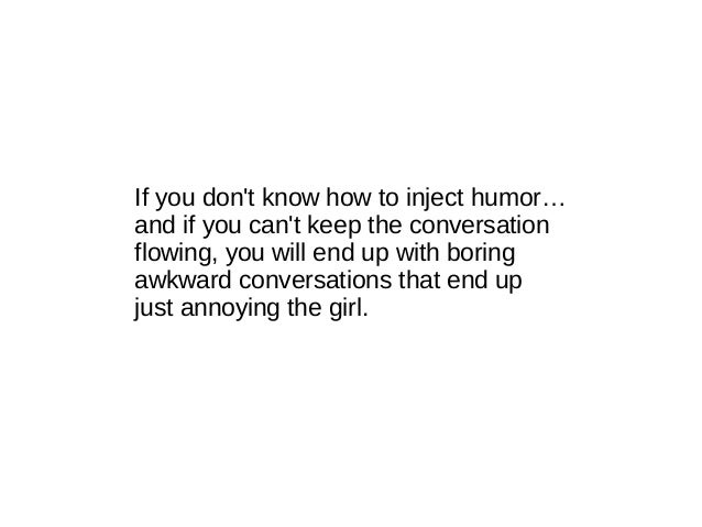 If you can make a girl laugh