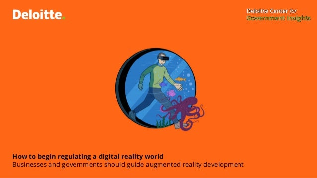 How to begin regulating a digital reality world Businesses and governments should guide augmented reality development
