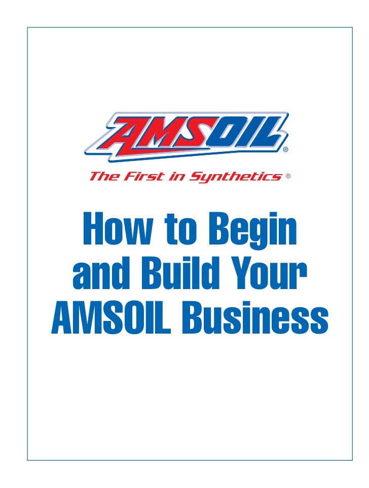 How to Begin and Build YourAMSOIL Business