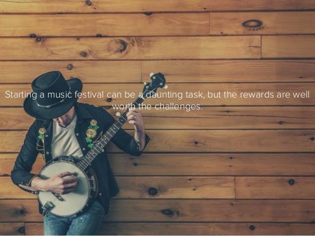 How to Begin Your Own Music Festival Slide 2