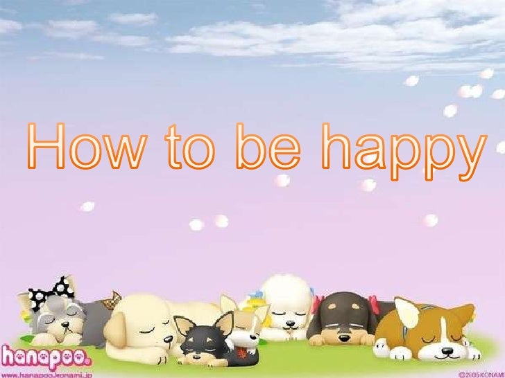 How to be happy<br />
