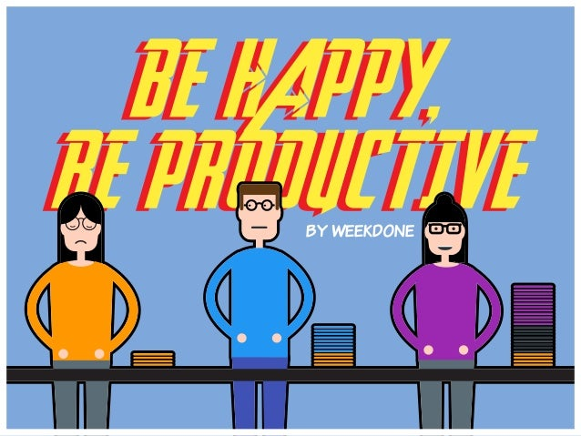 how to work happy and productivity