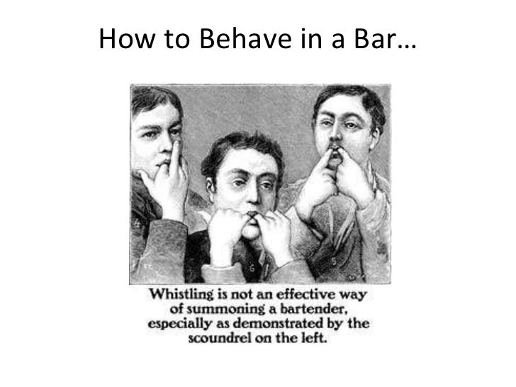 How to Behave in a Bar…
