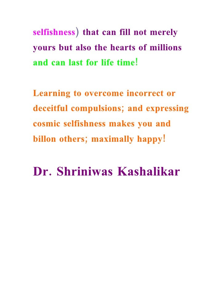 selfishness) that can fill not merely yours but also the hearts of millions and can last for life time!   Learning to over...