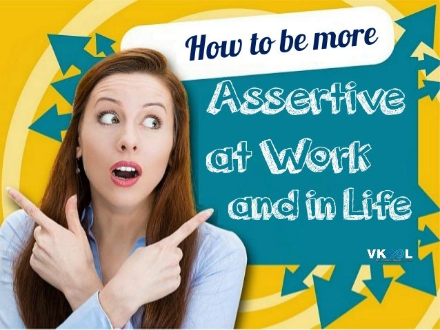 Assertive at Work and in Life