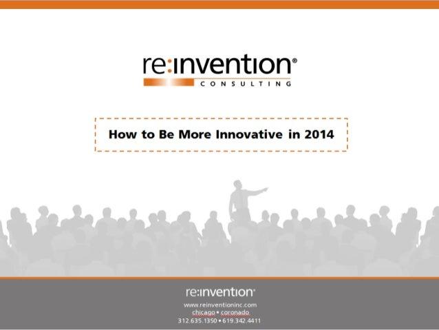 COMMERCIALIZING INVENTIVENESS™  ©2012  www.reinventioninc.com  chicago • coronado  312.635.1350 • 619.342.4411 page 1