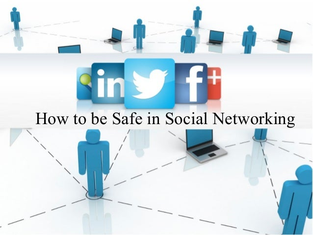 How to be Safe in Social Networking