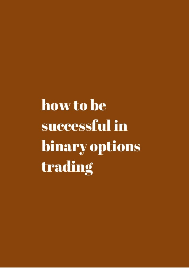 How to trade binary 100 successfully