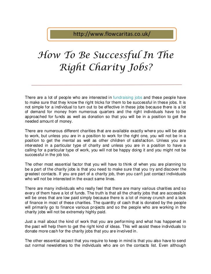 http://www.flowcaritas.co.uk/       How To Be Successful In The          Right Charity Jobs?There are a lot of people who ...