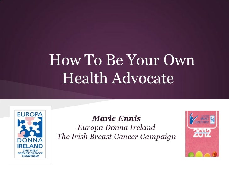 How To Be Your Own Health Advocate           Marie Ennis       Europa Donna Ireland The Irish Breast Cancer Campaign