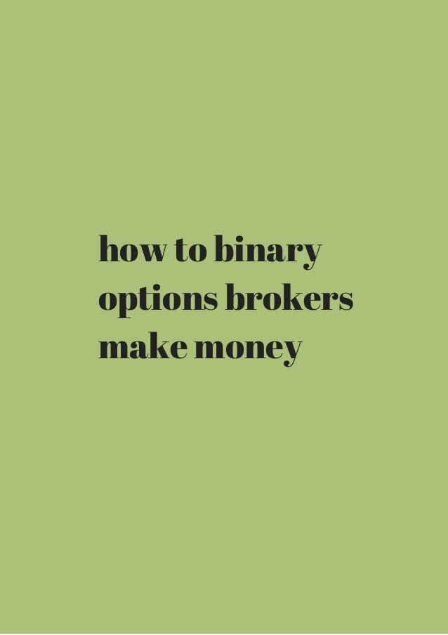 how to binary  options brokers  make money