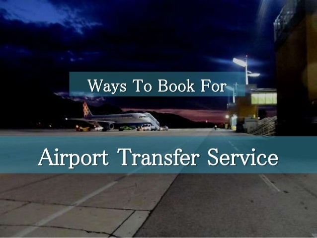 Airport Transfer Service Ways To Book For