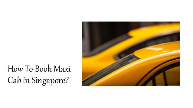 How To Book Maxi Cab in Singapore?