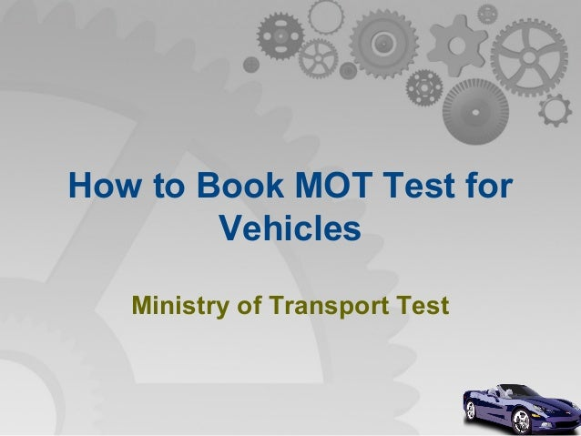 How to Book MOT Test for Vehicles Ministry of Transport Test