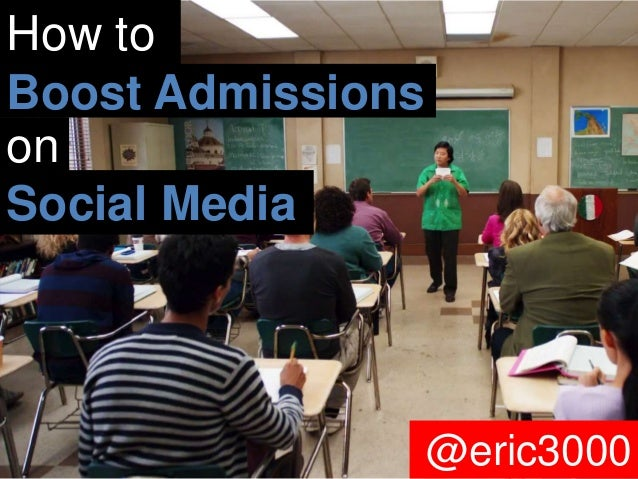 @eric3000 How to Boost Admissions Social Media on @eric3000