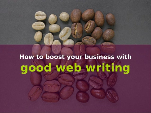 How to boost your business with good web writing