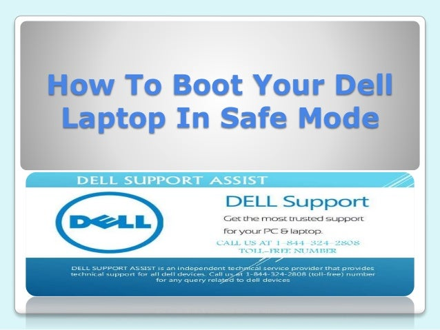 How to boot your dell laptop in safe mode.