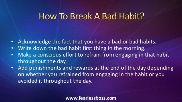 How To Break A Bad Habit Permanently And Quickly