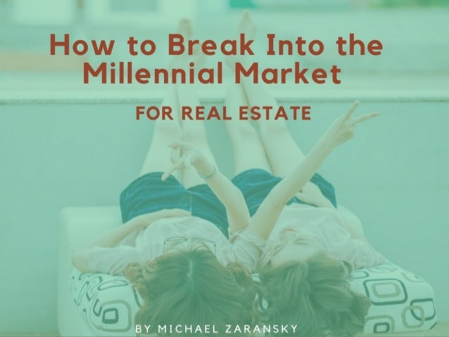 How to Break Into the Millennial Market (For Real Estate)