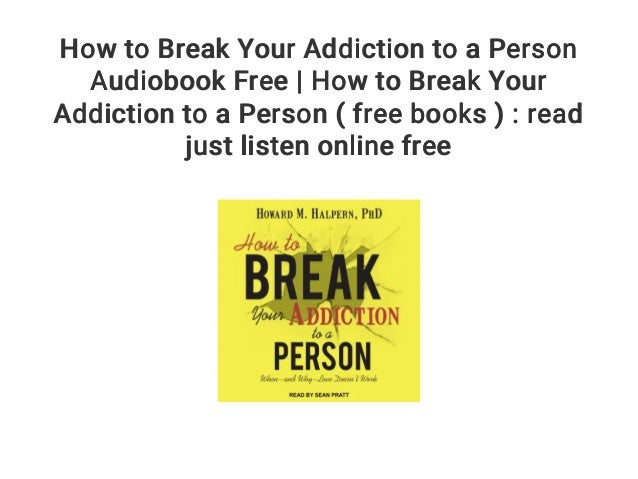 how to overcome addiction to a person