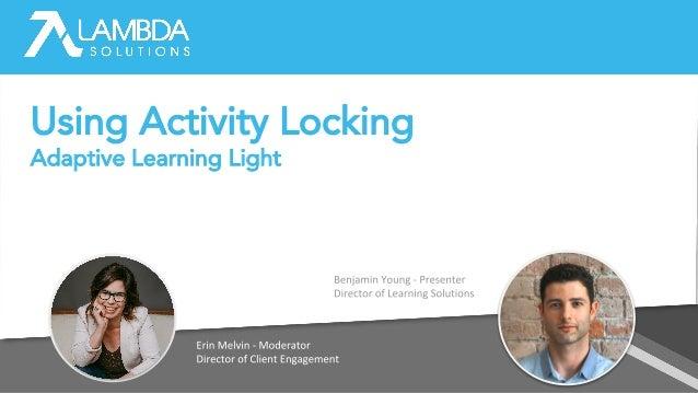 Using Activity Locking Adaptive Learning Light